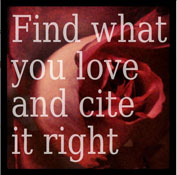 """""""Find what you love and cite it right"""""""